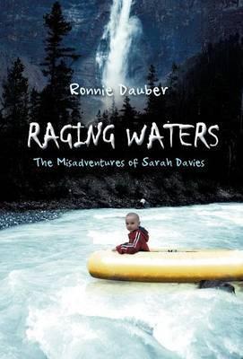 Raging Waters: The Misadventures of Sarah Davies