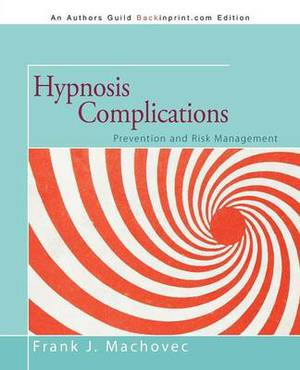 Hypnosis Complications: Prevention and Risk Management