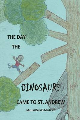 The Day the Dinosaurs Came to St. Andrew