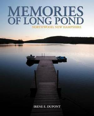 Memories of Long Pond: Northwood, New Hampshire