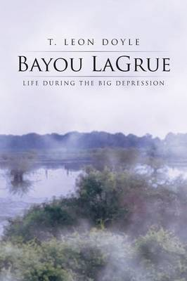 Bayou Lagrue: Life During the Big Depression