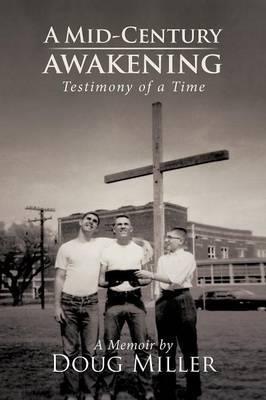 A Mid-Century Awakening: (Testimony of a Time)