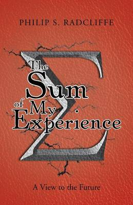 The Sum of My Experience: A View to the Future