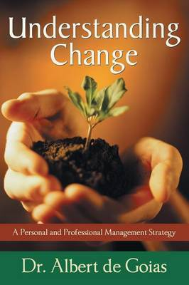 Understanding Change: A Personal and Professional Management Strategy