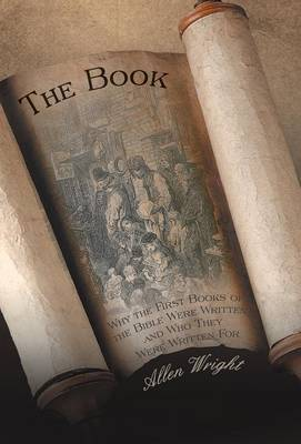 The Book: Why the First Books of the Bible Were Written and Who They Were Written for