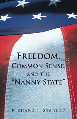 Freedom, Common Sense, and the Nanny State