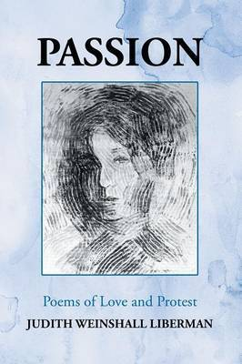 Passion: Poems of Love and Protest