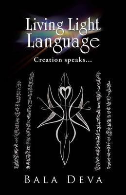 Living Light Language: Creation Speaks...