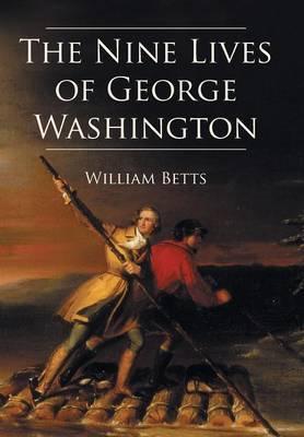 The Nine Lives of George Washington