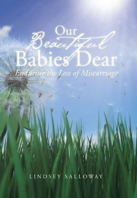 Our Beautiful Babies Dear: Enduring the Loss of Miscarriage