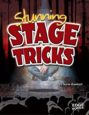 Stunning Stage Tricks