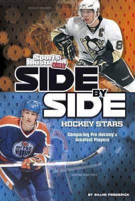 Side-By-Side Hockey Stars: Comparing Pro Hockey's Greatest Players