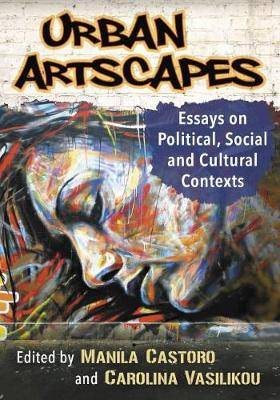 Urban Artscapes: Essays on Cultural and Political Contexts