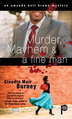 Murder, Mayhem & a Fine Man: An Amanda Bell Brown Mystery