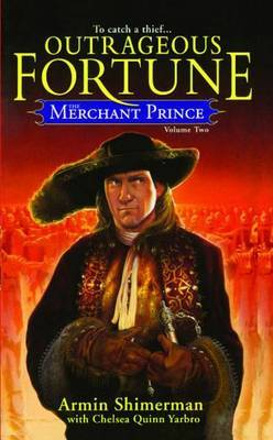 The Merchant Prince: Outrageous Fortune: Volume 2
