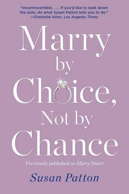 Marry by Choice, Not by Chance: Advice for Finding the Right One at the Right Time