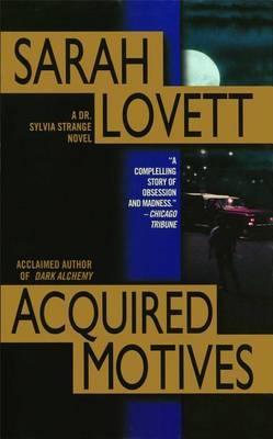 Acquired Motives: A Dr. Silvia Strange Novel