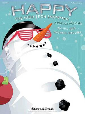 Happy, the High-Tech Snowman: A One-Act Musical
