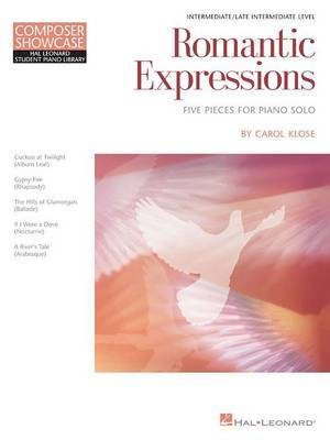 Romantic Expressions: Five Pieces for Piano Solo Intermediate / Late Intermediate Level