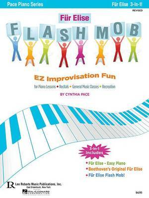 Fur Elise Flash Mob: EZ Improvisation Fun for Piano Lessons, Recitals, General Music Classes or Recreation