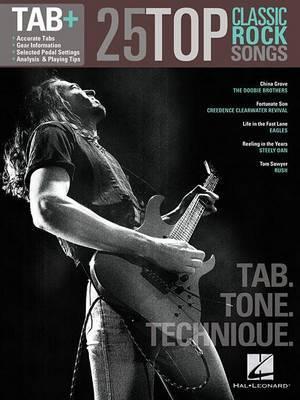 25 Top Classic Rock Songs - Tab, Tone & Technique: Tab+