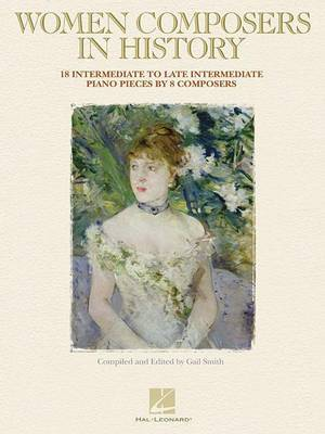 Women Composers in History: 18 Intermediate to Late Intermediate Piano Pieces by 8 Composers