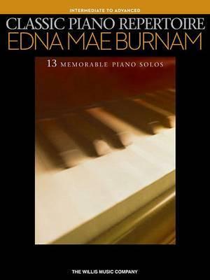Classic Piano Repertoire - Edna Mae Burnam (Intermediate to Advanced Level)