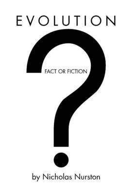 Evolution - Fact or Fiction?