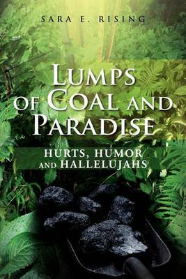 Lumps of Coal and Paradise: Hurts, Humor and Hallelujahs
