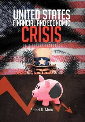 United States, Financial and Economic Crisis: The Recovery Economics