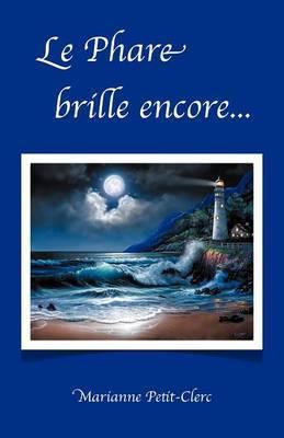 Le Phare Brille Encore...