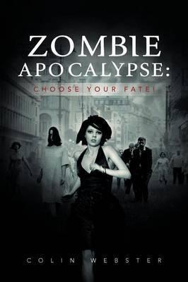 Zombie Apocalypse: Choose Your Fate!
