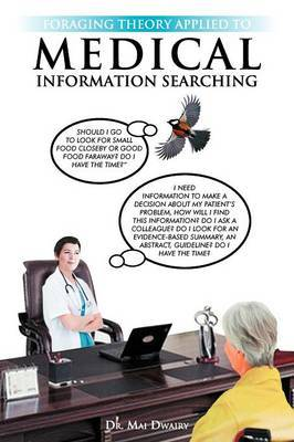 Foraging Theory Applied to Medical Information Searching