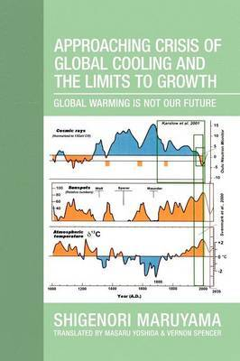 Approaching Crisis of Global Cooling and the Limits to Growth: Global Warming Is Not Our Future