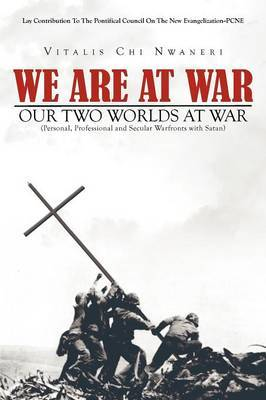 We Are at War: Our Two Worlds at War