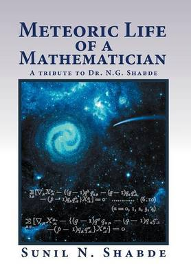 Meteoric Life of a Mathematician: A Tribute to Dr. N.G. Shabde