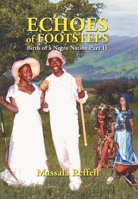 Echoes of Footsteps: Birth of a Negro Nation
