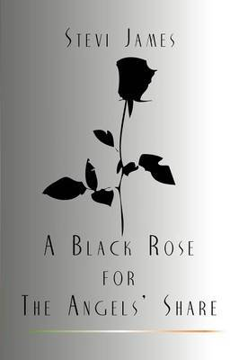 A Black Rose for the Angels' Share