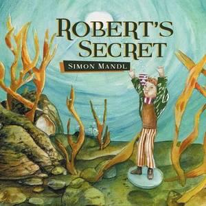 Robert's Secret