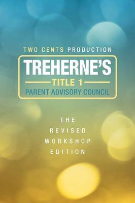 Treherne's Title 1 Parent Advisory Council- The Revised Workshop Edition: The Revised Workshop Edition