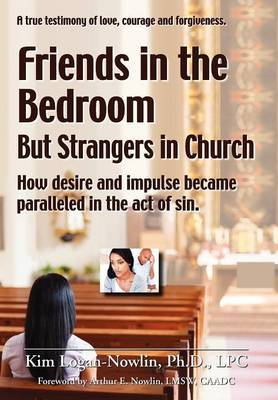 Friends in the Bedroom But Strangers in Church: The Satanic Seduction of Sexuality Infiltrating God's Church