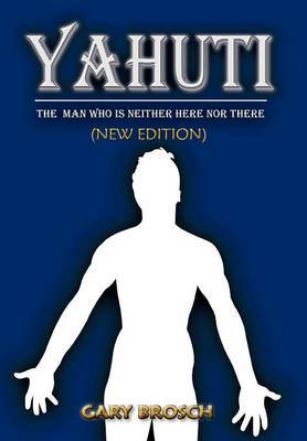 Yahuti: The Man Who Is Not Here with Hands Upon Our Shoulders Whispering in Our Ear