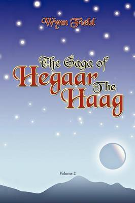 The Saga of Hegaar the Haag Vol. II: The Story Continues