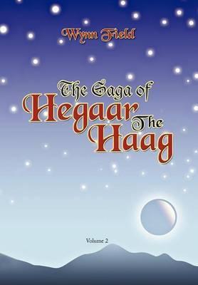 The Saga of Hegaar the Haag Vol. II: The Story Continues