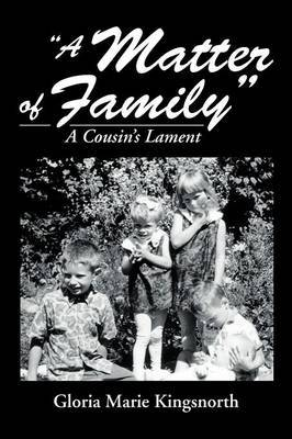 A Matter of Family: A Cousin S Lament