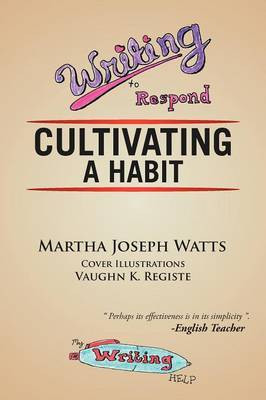 Writing to Respond: Cultivating a Habit