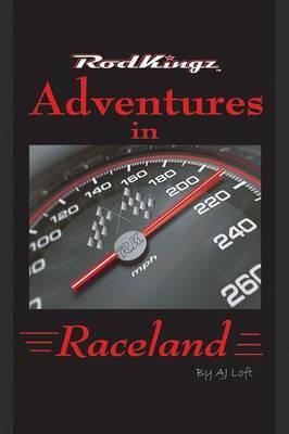 Adventures in Raceland: Rodkingz