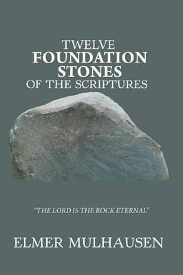 Twelve Foundation Stones of the Scriptures