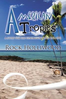 American Tropics: A Story for the Generation