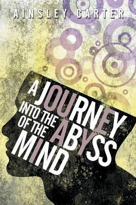 A Journey Into the Abyss of the Mind